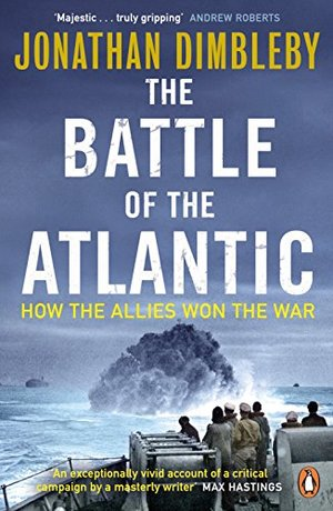 Battle of the Atlantic: How the Allies Won the War, The