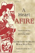 Heart Afire: Stories and Teachings of the Early Hasidic Masters, A