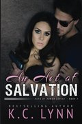 Act of Salvation (Acts of Honor) (Volume 2), An