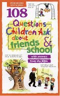 108 Questions Children Ask about Friends and School (Questions Children Ask)