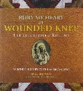 Bury My Heart at Wounded Knee: The Illustrated Edition: An Indian History of the American West (The Illustrated Editions)