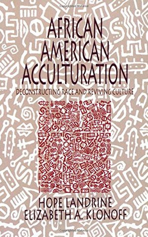 African American Acculturation: Deconstructing Race and Reviving Culture