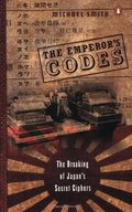 Emperor's Codes: The Breaking of Japan's Secret Ciphers, The