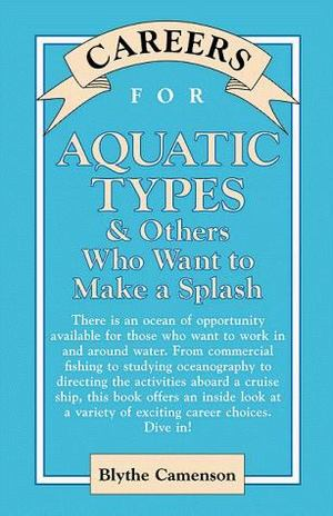 Careers for Aquatic Types and Others Who Want to Make a Splash