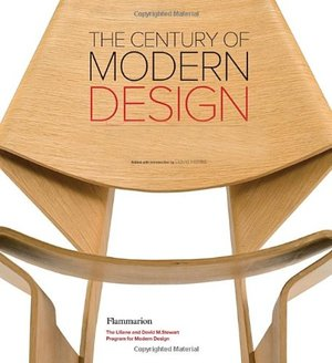 Century of Modern Design: Selections from the Liliane and David M. Stewart Collection, The