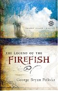 Legend of the Firefish (Trophy Chase Trilogy), The