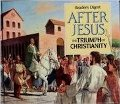 After Jesus - The Triumph Of Christianity