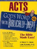 Acts: God's Word for the Biblically-Inept TM