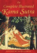Complete Illustrated Kama Sutra, The