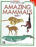 Amazing Mammals, Volume 1 (Ranger Rick's Naturescope)