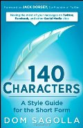 140 Characters: A Style Guide for the Short Form