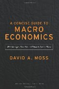 Concise Guide to Macroeconomics: What Managers, Executives, and Students Need to Know, A
