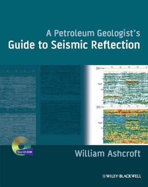 Petroleum Geologist's Guide to Seismic Reflection, A