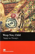 Weep Not, Child  (Macmillan Readers)