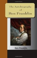 Autobiography of Ben Franklin, The
