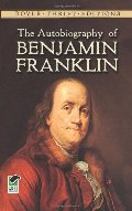 Autobiography of Benjamin Franklin (Dover Thrift Editions), The