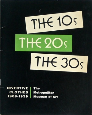 10s, the 20s, the 30s : inventive clothes, 1909-1939, The