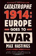 Catastrophe 1914: Europe Goes to War (Vintage)