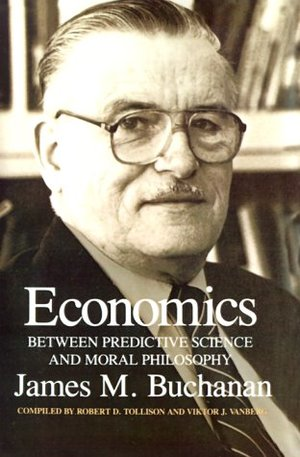 Economics: Between Predictive Science and Moral Philosophy (Texas A&M University Economics Series)