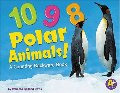 10, 9, 8 Polar animals! : a counting backward book