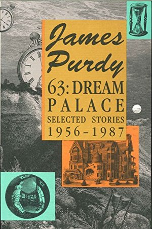 63: Dream Palace, Selected Stories, 1956-1987