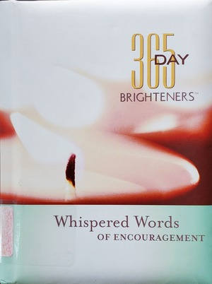 365 Day Brighteners - Whispered Words of Encouragement