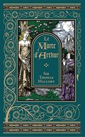 Le Morte D'Arthur (Barnes & Noble Leatherbound Classic Collection)
