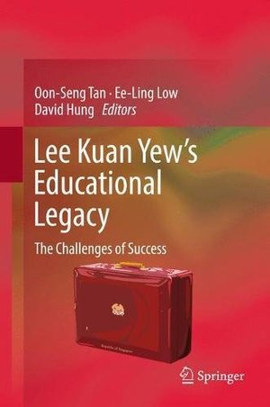 Lee Kuan Yew's Educational Legacy: The Challenges of Success