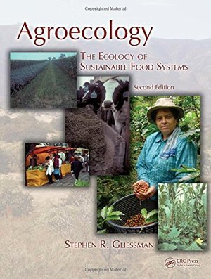 Agroecology: The Ecology of Sustainable Food Systems, Second Edition