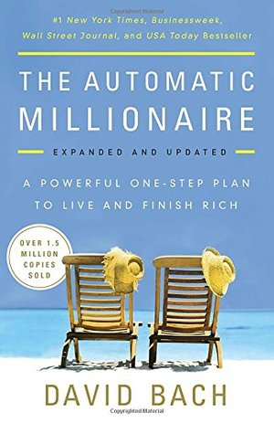 Automatic Millionaire, Expanded and Updated: A Powerful One-Step Plan to Live and Finish Rich, The