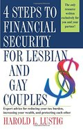 4 Steps to Financial Security for Lesbian and Gay Couples: Expert Advice for Reducing Your Tax Burden, Increasing Your Wealth, and Protecting Each Other