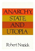 Anarchy, state and Utopia / Robert Nozick