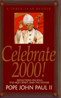 Celebrate 2000: A Three Year Reader : Reflections on Jesus, the Holy Spirit, and the Father