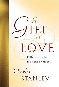 Gift Of Love Reflections For The Tender Heart, A