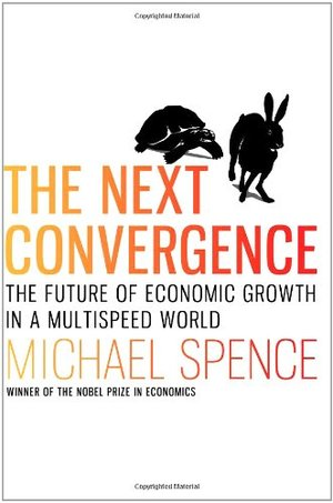 Next Convergence: The Future of Economic Growth in a Multispeed World, The