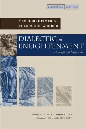 Dialectic of Enlightenment (Cultural Memory in the Present) (Cultural Memory in the Present Series)