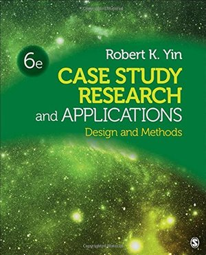 Case Study Research and Applications: Design and Methods [CONTACT SJOG LIBRARY TO BORROW]