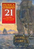 21: The Final Unfinished Voyage of Jack Aubrey: Including Facsimile of the Manuscript