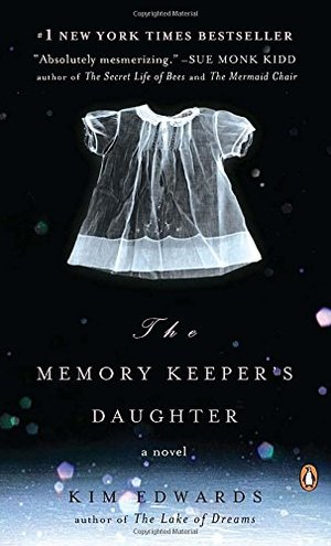 Memory Keeper's Daughter: A Novel, The