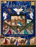 Adoration Quilts: Applique Nativity Projects (That Patchwork Place)
