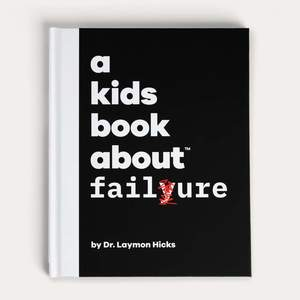 Kids Book about Failure, A