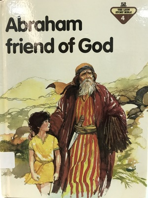 Abraham, Friend of God (Lion Story Bible)
