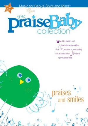 Baby Praise Collection: Praises and Smiles