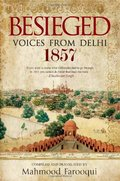 Besieged: Voices from Delhi 1857