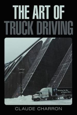 Art of Truck Driving, The