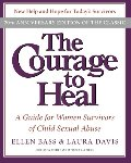 Courage to Heal 4e: A Guide for Women Survivors of Child Sexual Abuse 20th Anniversary Edition, The