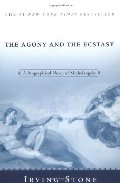 Agony and the Ecstasy: A Biographical Novel of Michelangelo, The