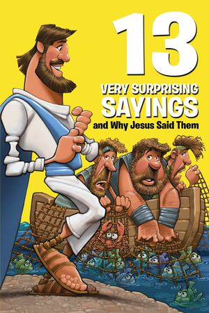 13 Very Surprising Sayings and Why Jesus Said Them - £7.99