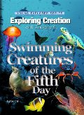 Exploring Creation with Zoology 2: Swimming Creatures of the Fifth Day (Young Explorer Series) (Young Explorer (Apologia Educational Ministries))