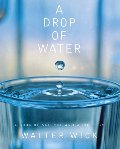 A_ Drop Of Water: A Book of Science and Wonder